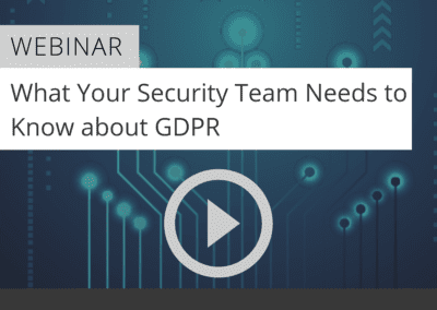 What Your Security Team Needs to Know about GDPR